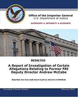 A Report of Investigation of Certain Allegations Relating to Former FBI Deputy Director Andrew McCabe: February 2018
