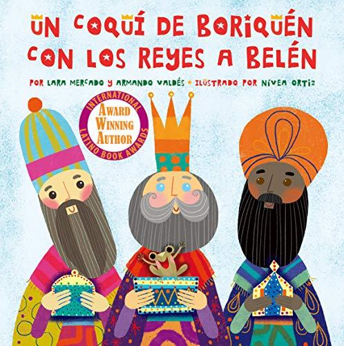 Un Coquí de Boriquén con los Reyes a Belén: (Spanish and English Edition) (Spanish Edition)