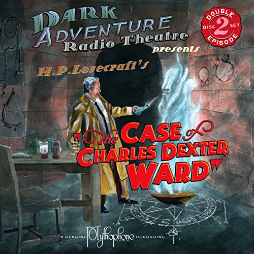 The Case of Charles Dexter Ward Audiobook By H.P. Lovecraft cover art