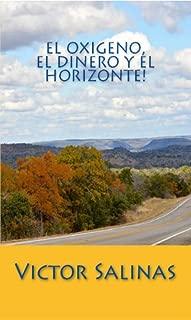 El Oxigeno, el Dinero y el Horizonte! (Spanish Edition)