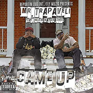 Came Up (feat. Meeze Ray Osborne)