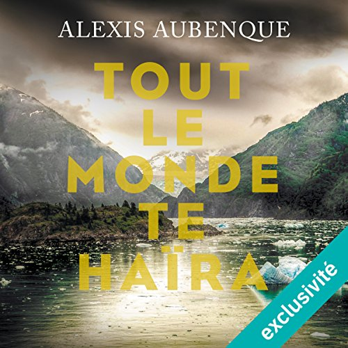 Tout le monde te haïra audiobook cover art