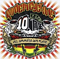 RODEM CYCLONE 10周年 ALL JAPANESE DUB PLATE MIX