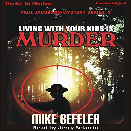 Living with Your Kids is Murder audiobook cover art