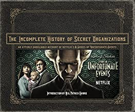 The Incomplete History of Secret Organizations: An Utterly Unreliable Account of..
