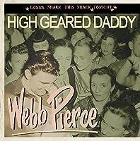 High geared Daddy - Gonna shake this shack tonight by Webb PIERCE