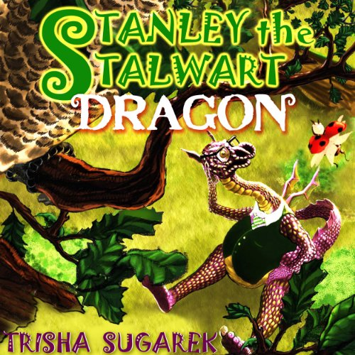 Stanley the Stalwart Dragon audiobook cover art