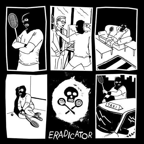 Eradicator