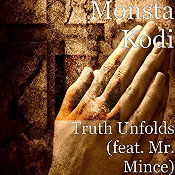 Truth Unfolds (feat. Mr. Mince)