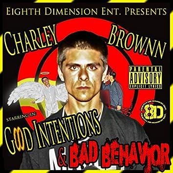 Good Intentions & Bad Behavior