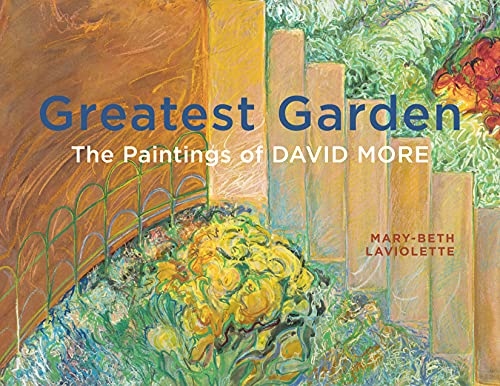 Greatest Garden: The Paintings of David More