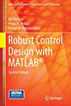 Robust Control Design with MATLAB® (Advanced Textbooks in Control and Signal Processing)