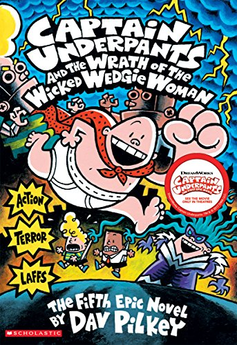 Captain Underpants and the Wrath of the Wicked Wedgie Woman (Captain Underpants #5) (5)