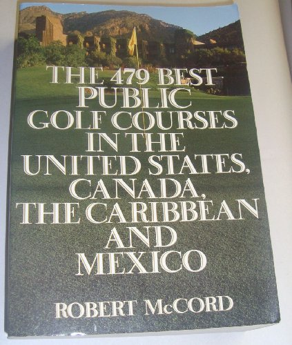 479 Best Public Golf Courses in the United States, Canada, the Caribbean, and Mexico