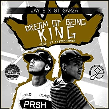Dream of Being King (feat. Gt Garza)