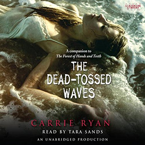 The Dead-Tossed Waves Audiobook By Carrie Ryan cover art
