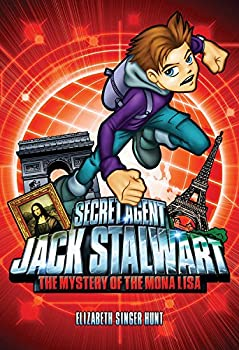 Secret Agent Jack Stalwart  Book 3  The Mystery of the Mona Lisa  France  The Secret Agent Jack Stalwart Series 3