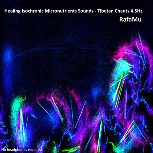Healing Isochronic Micronutrients Sounds - Tibetan Chants 4.5Hz