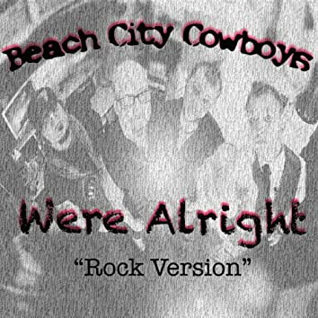 Were Alright (Rock Version)