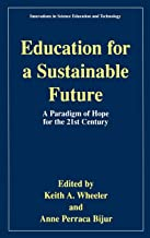 Education for a Sustainable Future: A Paradigm of Hope for the 21st Century: 7 (Innovations in Science Education and Techn...