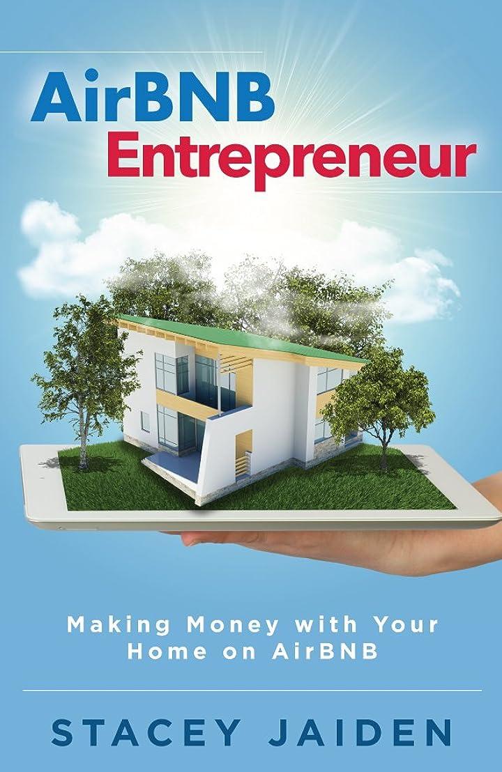 粒ワーディアンケース石化するAirBNB Entrepreneur: Making Money with Your Home on AirBNB (English Edition)