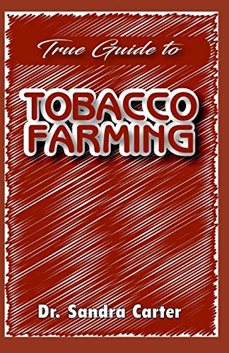 True guide to tobacco farming: It entails all needed for tobacco farming
