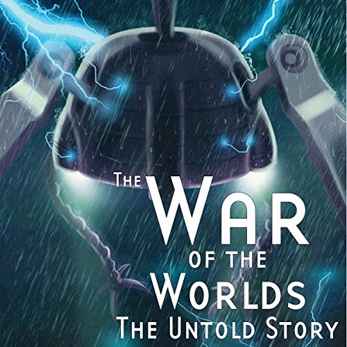 The War of the Worlds: The Untold Story audiobook cover art