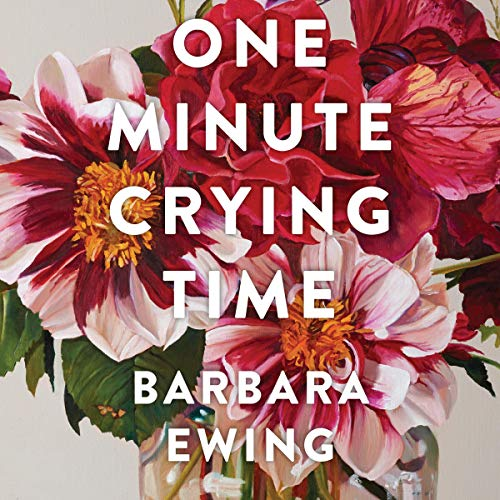 One Minute Crying Time Audiobook By Barbara Ewing cover art