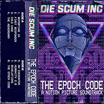 The Epoch Code (a Notion Picture Soundtrack)
