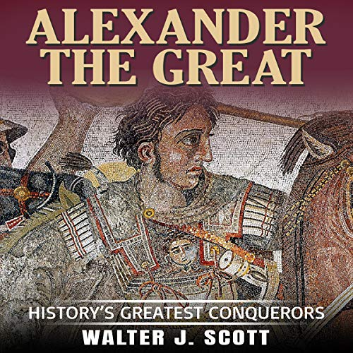Alexander the Great: History's Greatest Conquerors audiobook cover art