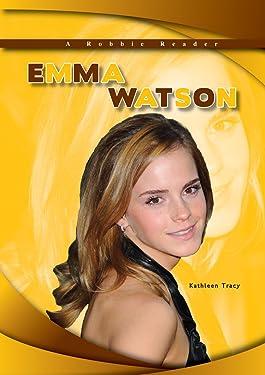 Emma Watson (A Robbie Reader) (Robbie Readers: Biographies)