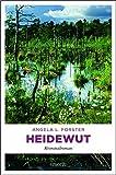 Heidewut: Kriminalroman von Angela L. Forster