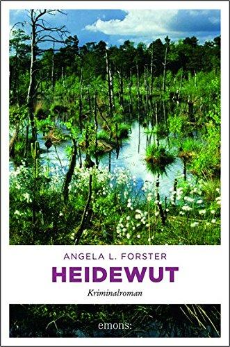 Buchseite und Rezensionen zu 'Heidewut: Kriminalroman' von Angela L. Forster