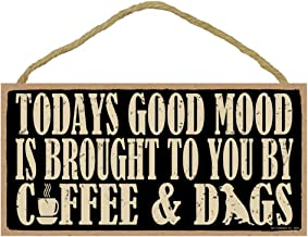 """SJT ENTERPRISES, INC. Todays Good Mood is Brought to You by Coffee & Dogs 5"""" x 10"""" Primitive Wood Plaque Sign (SJT94763)"""