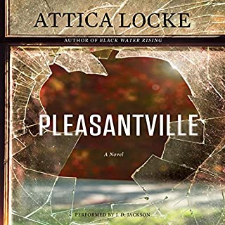 Pleasantville                   By:                                                                                                                                 Attica Locke                               Narrated by:                                                                                                                                 J.D. Jackson                      Length: 13 hrs and 13 mins     235 ratings     Overall 4.3