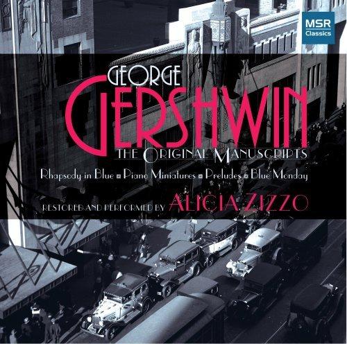 George Gershwin: The Original Manuscripts - Rhapsody in Blue by Alicia Zizzo (2009-05-12)