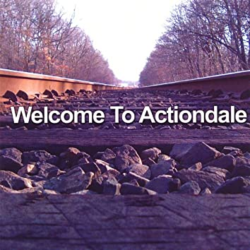 Welcome to Actiondale