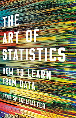 Compare Textbook Prices for The Art of Statistics: How to Learn from Data  ISBN 9781541618510 by Spiegelhalter, David
