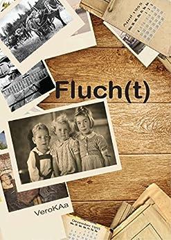 Fluch(t): Kindheitserinnerung von [Vero KAa, Gundi Behrens]