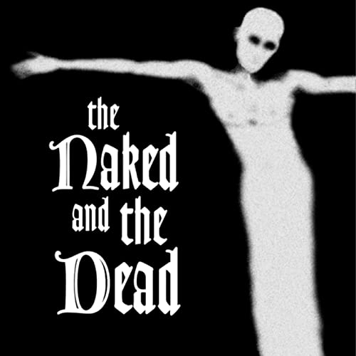The Naked And The Dead - The Naked And The Dead