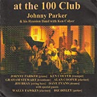 At the 100 Club by Johnny Parker & His Reunion Band With Ken Colyer (2000-06-29)