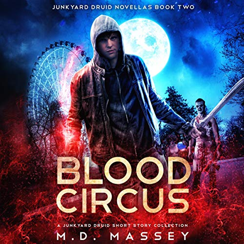 Blood Circus     A Junkyard Druid Urban Fantasy Short Story Collection (Junkyard Druid Novellas, Book 2)              By:                                                                                                                                 M.D. Massey                               Narrated by:                                                                                                                                 Steven Barnett                      Length: 3 hrs and 57 mins     Not rated yet     Overall 0.0