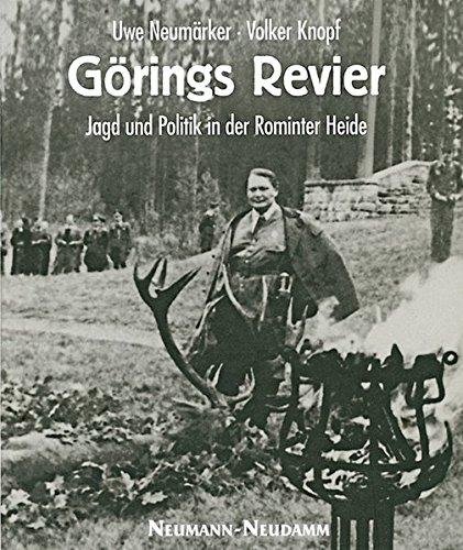 Görings Revier: Jagd und Politik in der Rominter Heide