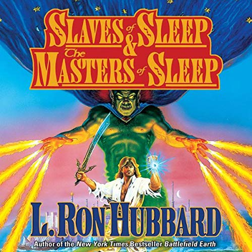 'Slaves of Sleep' and 'The Masters of Sleep'                   By:                                                                                                                                 L. Ron Hubbard                               Narrated by:                                                                                                                                 Rene Auberjonois                      Length: 5 hrs and 29 mins     Not rated yet     Overall 0.0