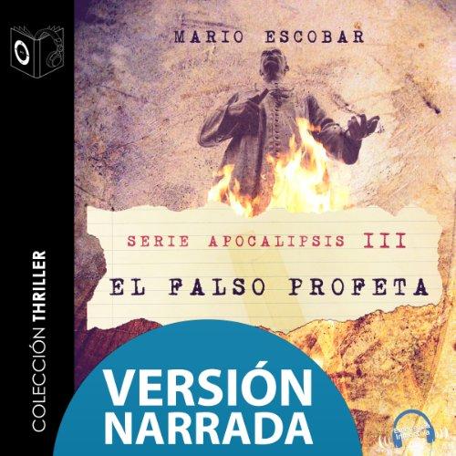 Apocalipsis III - El falso profeta - NARRADO (Spanish Edition) audiobook cover art