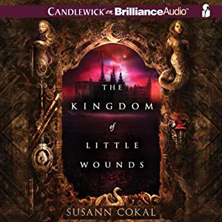 The Kingdom of Little Wounds audiobook cover art