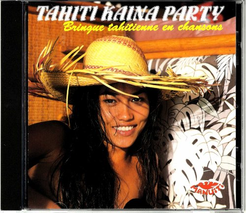 Tahiti/Kaina Party Bringue Tahitienne en Chansons