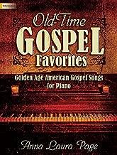 Old-Time Gospel Favorites: Golden Age American Gospel Songs for Piano
