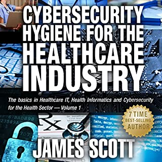 Cybersecurity Hygiene for the Healthcare Industry audiobook cover art