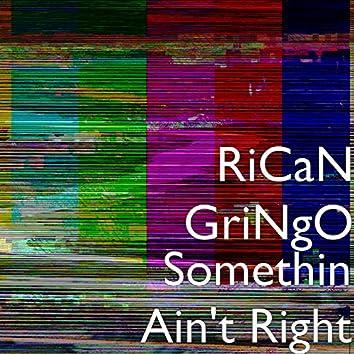 Somethin Ain't Right